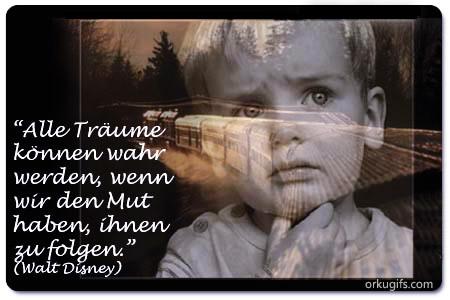 Alle Träume können wahr werden, wenn wir den Mut haben, ihnen zu folgen (Walt Disney) - GB Bilder, tumblr Bilder, Jappy Bilder