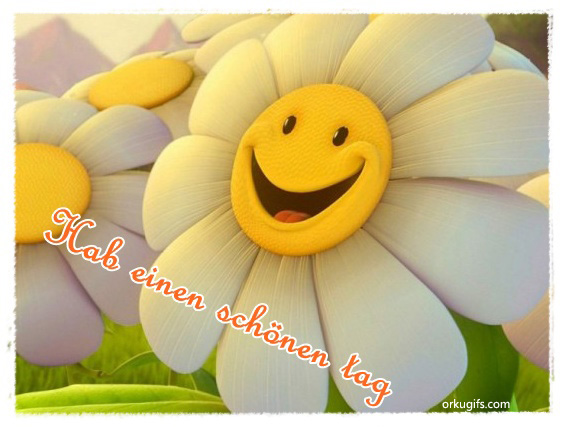 Hab einen schönen Tag