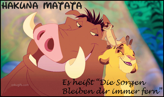 Hakuna Matata: Es heit 'Die Sorgen Bleiben dir immer fern'