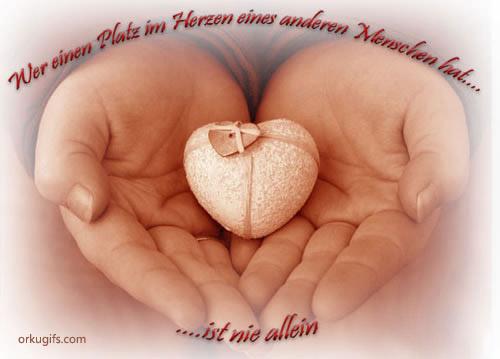 Wer einen Platz im Herzen eines anderen Menschen hat ist nie allein