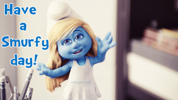 Have a Smurfy Day