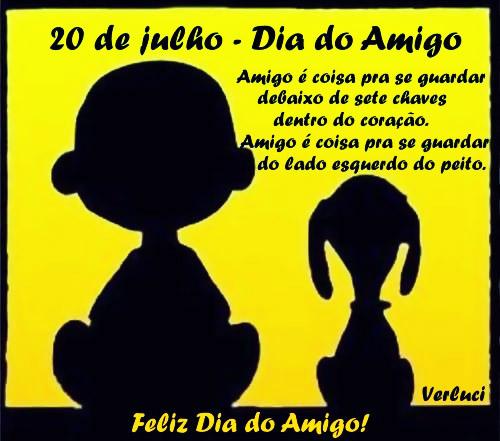 20 de Julho - Dia do Amigo  Amigo é coisa pra se guardar debaixo de sete chaves dentro do coração. Amigo é coisa pra se guardar do lado esquerdo do peito  Feliz Dia do Amigo!