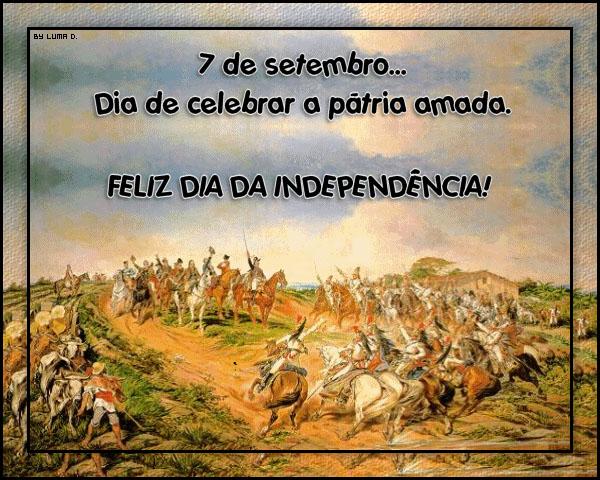 7 de Setembro - Dia de celebrar a pátria amada. Feliz Dia da Independência! - Recados e Imagens para orkut, facebook, tumblr e hi5