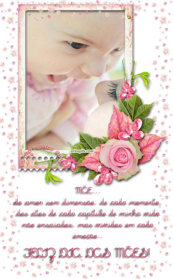 Mãe... De amor sem dimensão, de cada momento, dos atos de cada capítulo de minha vida não ensaiados, mas vividos em cada emoção...