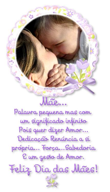 Mãe... Palavra pequena mas com significado infinito Pois quer dizer Amor... Dedicação, Renúncia a si própria... Força... Sabedoria E um gesto de Amor.