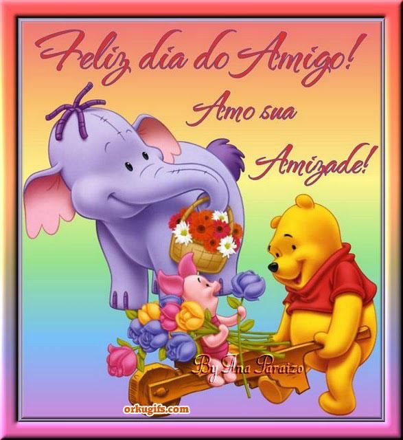 Feliz Dia do Amigo! Amo sua Amizade!