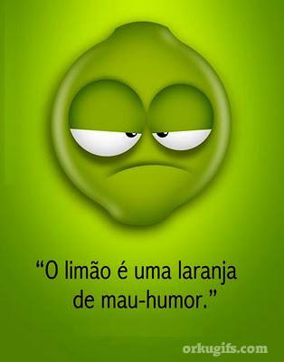 O limão é uma laranja de mau-humor - Recados e Imagens para orkut, facebook, tumblr e hi5