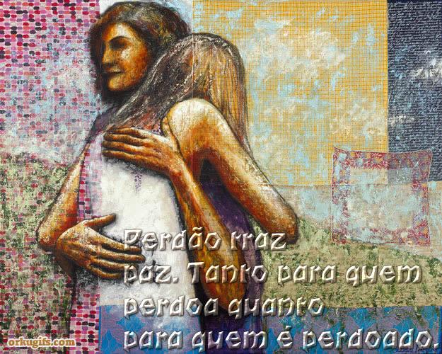 Perdão traz paz. Tanto para quem perdoa quanto para quem é perdoado