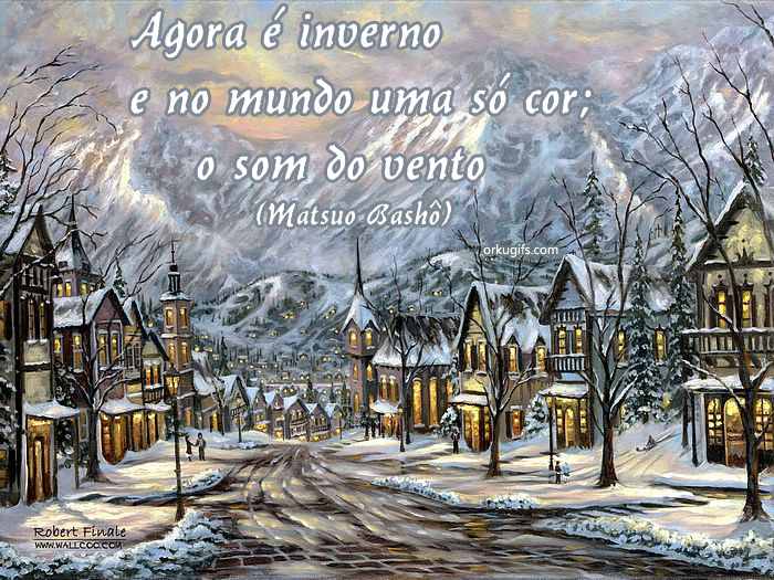 Agora  inverno e no mundo uma s cor; o som do vento (Matsuo Bash)