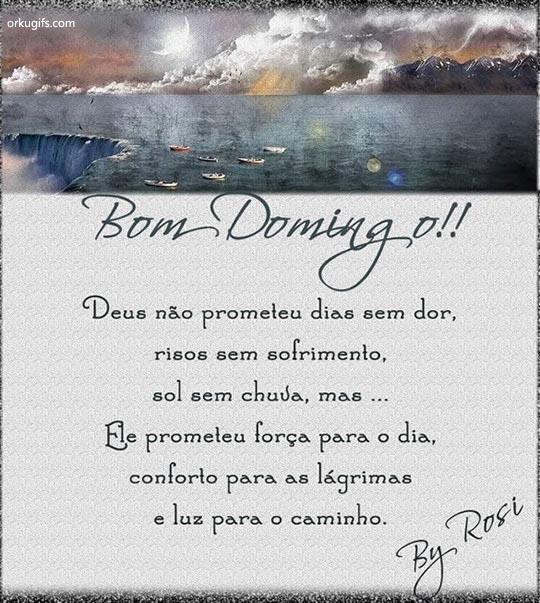 Deus não prometeu dias sem dor, risos sem sofrimento, sol sem chuva, mas... Ele prometeu força para o dia, conforto para as lágrimas e luz para o caminho.