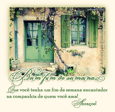Bom Fim de Semana  Que você tenha um fim de semana encantador na companhia de quem você ama! Abraços!