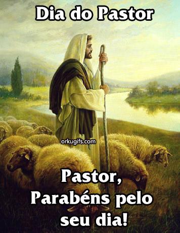 Dia do Pastor. Pastor, parabéns pelo seu dia!