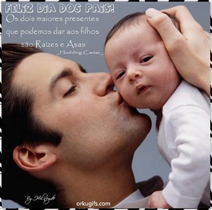 Feliz Dia dos Pais!  Os dois maiores presentes  que podemos dar aos filhos são Raízes e Asas  (Hodding Carter)