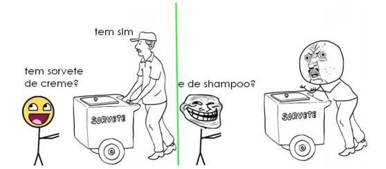 Tem sorvete de creme. E de Shampoo?